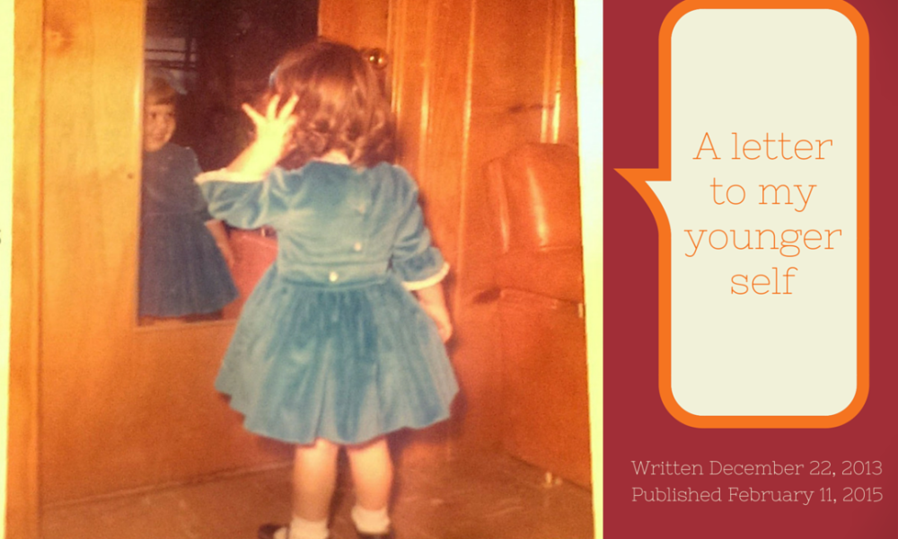 A Letter To My Younger Self