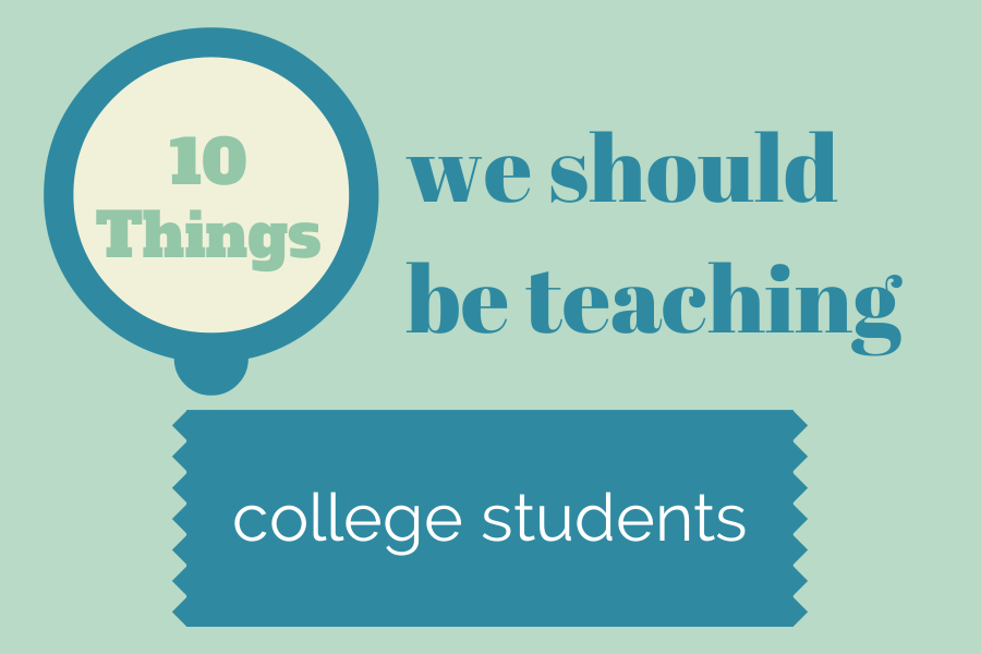 10 Things We Should Be Teaching Today's College Students