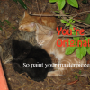 Kittens You're Original So Paint Your Masterpiece by Sheree Martin Copyright 2013