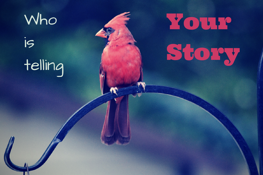 Who Is Telling Your Story?