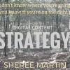 social media marketing digital content strategy: If you don't know where you're going, how will you know if you're on the right path? Sheree Martin